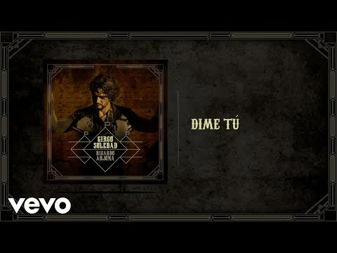 Dime Tú (Audio) - Ricardo Arjona  (Video)