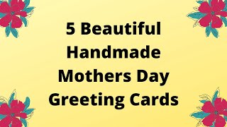 HOW TO MAKE MOTHERS DAY CARDS | Beautiful Handmade Greeting Cards for Mothers Day 2020