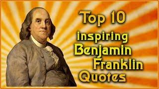 Top 10 Benjamin Franklin Quotes | Inspirational Quotes