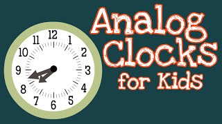 Analog Clocks for Kids   How To Tell Time