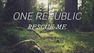 One Republic   Rescue Me (Traduzione In ITALIANO)