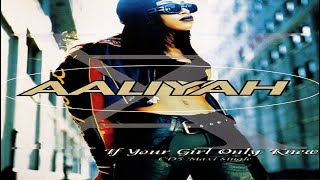 Aaliyah - If Your Girl Only Knew (Extended Mix)