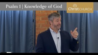 Psalm 1: Knowledge of God | Paul Washer