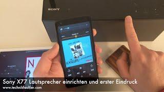 Sony X77 Lautsprecher einrichten und erster Eindruck