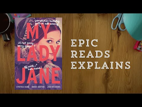 Epic Reads Explains | My Lady Jane | Book Trailer