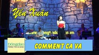 Comment Ca Va (Tình Là Thế Đó) - Yến Xuân [Official MV]