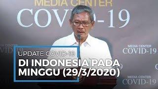 Update Covid-19 di Indonesia Pada Minggu 29 Maret 2020: 1285 Positif, 114 Meninggal, dan 64 Sembuh.