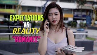Expectation VS Reality - Romance