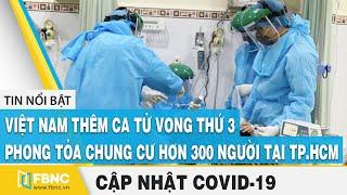 * Covid-19 hôm nay: VN thêm ca tử vong thứ 3(BN 499), Phong tỏa chung cư hơn 300 người tại TP.HCM: 00:00 Headline 00:56 Bệnh nhân Covid-19 thứ 3 tử vong ở Đà Nẵng 01:33 Phong tỏa hơn 300 người ở chung cư Thái An 2, quận 12, TP.HCM 02:07 195 người đã tiếp xúc với 3 ca nhiễm Covid-19 ở TP.HCM 02:42 TP.HCM: bắt giữ thêm 28 người Trung Quốc nhập cảnh trái phép 03:18 Sở y tế đề xuất TP.HCM áp dụng biện pháp chống dịch theo chỉ thị 19 04:02 Đề nghị dừng thi tốt nghiệp nếu dịch diễn biến phức tạp 06:26 Chủ động cung ứng thuốc và bình ổn giá 07:11 Từ 0h 1/8, dừng tất cả các hoạt động tập trung đông người tại Hà Nội 08:52 Thừa Thiên- Huế tăng cường kiểm soát dịch bệnh tại bến xe, nhà ga 10:16 Đà Nẵng thu giữ hơn 22.000 khẩu trang y tế không rõ nguồn gốc 10:55 Đà Nẵng: thành lập tổ phòng dịch covid-19 tại khu dân cư -------------------- FBNC (Financial Business News Channel) là kênh tin tức chuyên về kinh tế - Tài chính, bất động sản, chứng khoán - cổ phiếu, cập nhật giá vàng , tin thế giới, tin tức 24h,… Với mong muốn cập nhật những thông tin chính xác và nhanh nhất cho quý vị và các bạn.! - Đăng ký kênh để theo dõi tin tức mới nhất: http://popsww.com/FBNC Kênh truyền thông FBNC: - Fanpage: https://www.facebook.com/KinhTeTaiChinhTV/ - Zalo: https://zalo.me/fbncvn - Website: http://fbnc.vn/ - Email: fbncvn@gmail.com --------------- FBNC ĐỒNG TIỀN THÔNG MINH - CUỘC SỐNG THÔNG MINH #covidhomnay #covid #covid19