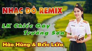 nhac-do-remix-cuc-xung-lk-chiec-gay-truong-son-10-nguoi-nghe-9-nguoi-nghien