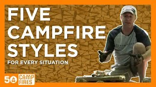 5 Campfire Styles To Cover Any Situation - 50 Campfires