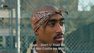 Tupac - Don't U Trust Me [Remix] (Legendado PT-BR)