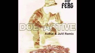 A$AP Ferg - Doe-Active (Avihai Naftali & DJ JuVi Remix)