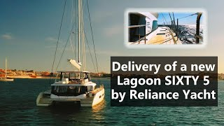 Delivery of a new Lagoon SIXTY 5 Catamaran by Reliance Yacht Management