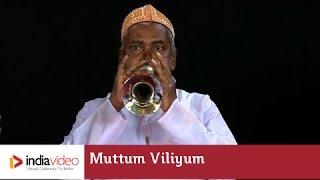 Muttum Viliyum - a Muslim art form