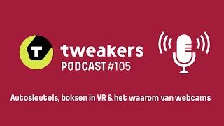 Tweakers Podcast #105 - Autosleutels, boksen in vr en het waarom van webcams