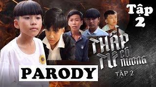 THẬP TỨ CÔ NƯƠNG TẬP 2- PARODY- Phim Giang Hồ Hài 2019 #218