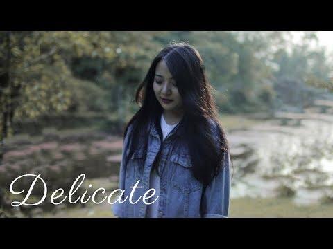 Delicate (Cover)   Taylor Swift   Niran Dangol ft. Palsang Lama
