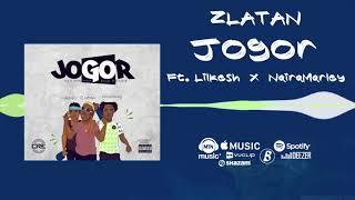 Zlatan   Jogor [Official Audio] Ft. Lil Kesh, NairaMarley