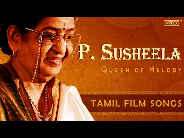 Evergreen P Susheela Melody Queen   Hit Tamil Film Songs   Kannadasan   Ilaiyaraaja