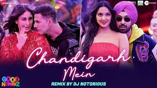 Chandigarh Mein Remix By DJ Notorious - Good Newwz | Akshay, Kareena, Diljit, Kiara
