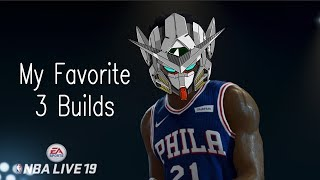 NBA Live 19 | My Favorite 3 Builds