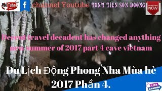 Decent travel decadent has changed anything new summer of 2017 part 4 cave vietnam