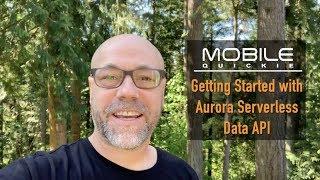 Getting Started with Aurora Serverless Data API