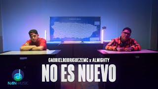 No es nuevo - Gabriel Rodríguez EMC X Almighty