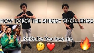 HOW TO DO THE SHIGGY / DRAKE IN MY FEELINGS CHALLENGE !!!