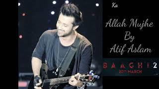 Baaghi 2 : Allah Mujhe (O Saathi) | Atif Aslam | Tiger Shroff | Disha Patani | Ahmed Khan