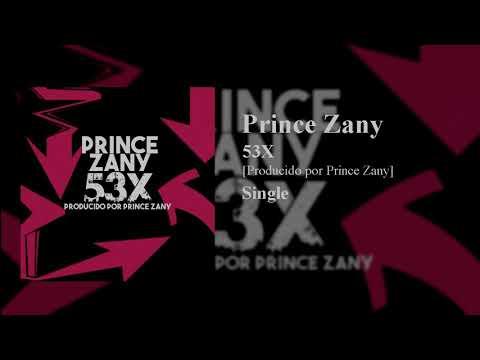 Prince Zany – 53X [Producido por Prince Zany]