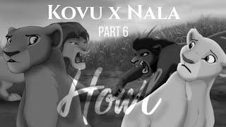 Kovu x Nala || ʜᴏᴡʟ || Part 6 [FINAL]