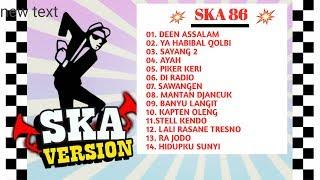 SKA 86 FULL ALBUM 86 2018 - DEEN ASSALAM, YA HABIBAL QOLBI, SAYANG 2 - SKA 86 TERBARU
