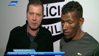"""Homem conhecido como """"homem aranha"""" é preso em São José dos Pinhais"""