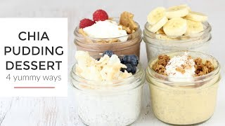 Chia Pudding Recipes 4 Ways | Healthy Dessert Recipes
