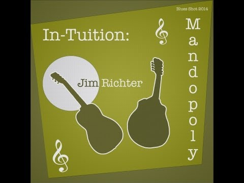 2 NEW ALBUMS: In-Tuition:  Blues & Mandopoly.  Released to fund education.
