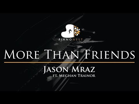 Jason Mraz - More Than Friends (feat. Meghan Trainor) - Piano Karaoke / Sing Along Cover with Lyrics