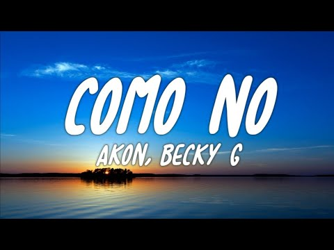 Akon - Como No (Letra/Lyrics) ft. Becky G