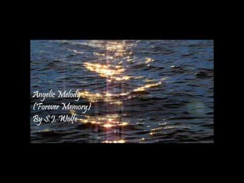 Angelic Melody (Forever Memory) By S.J. Wolfe