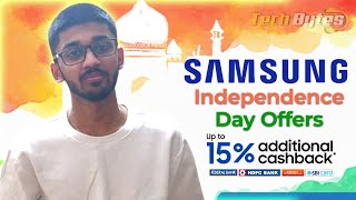 Samsung Independence Day Offers | 15% Cashback | TECHBYTES