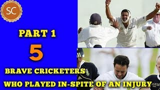 5 - Brave Cricketers who played In-spite of an injury - Part 1