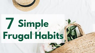 7 Simple Frugal Living Habits | FRUGAL LIVING tips