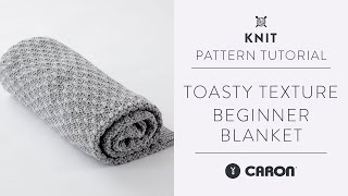 Beginner Knitting Tutorial | Toasty Texture Knit Blanket Pattern