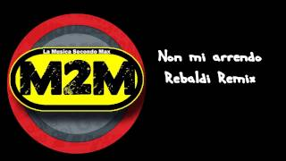 883 : Non mi arrendo ( Rebaldi Remix )