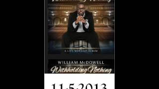 William McDowell Withholding nothing  (Live 2013)