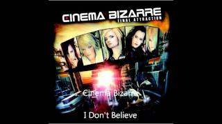 Cinema Bizarre - I Don't Believe