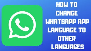 Whatsapp local language:- How to Use Whatsapp in your Local Language