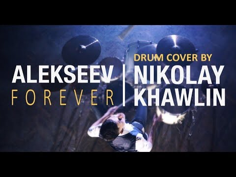 ALEKSEEV Forever (Eurovision version) DRUM COVER BY NIKOLAY KHAWLIN