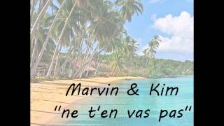 MARVIN&KIM - Ne T'en Vas Pas - ZOUK 2013